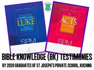 Bible Knowledge (BK) Testimonies by 2020 graduates of St Joseph's Private School, Kuching